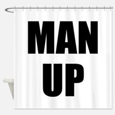 MAN UP Shower Curtain