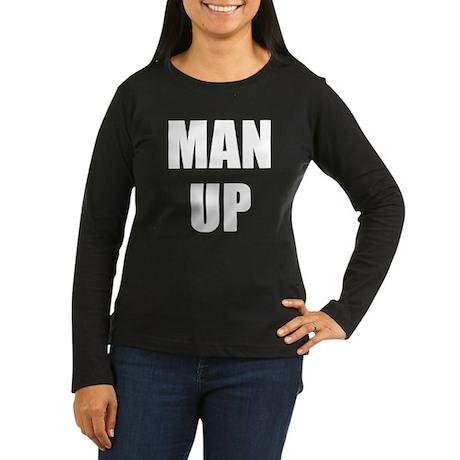 MAN UP Women's Long Sleeve Dark T-Shirt