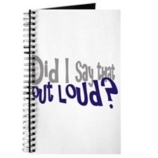 Did I Say That Out Loud Journal