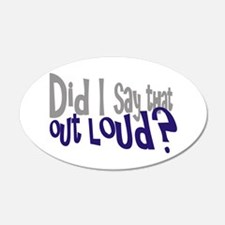 Did I Say That Out Loud Wall Decal