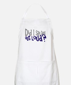 Did I Say That Out Loud Apron