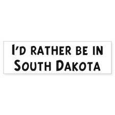 Rather be in South Dakota Bumper Bumper Bumper Sticker