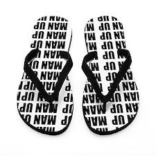 MAN UP Flip Flops