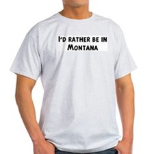 Rather be in Montana Ash Grey T-Shirt
