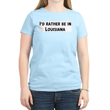 Rather be in Louisiana Women's Pink T-Shirt