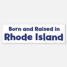 Raised in Rhode Island Bumper Bumper Bumper Sticker
