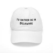 Rather be in Delaware Baseball Cap