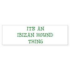 Ibizan Hound thing Bumper Bumper Sticker