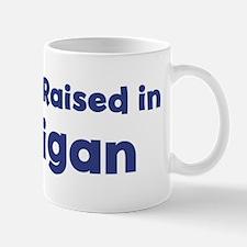 Raised in Michigan Mug