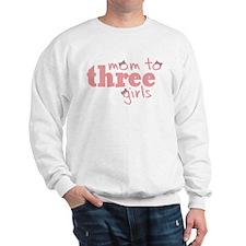 momtothreegirls.jpg Sweatshirt