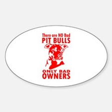 NO BAD PIT BULLS Decal