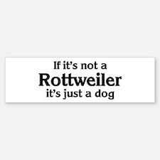 Rottweiler: If it's not Bumper Bumper Bumper Sticker