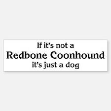 Redbone Coonhound: If it's no Bumper Bumper Bumper Sticker