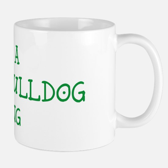 French Bulldog thing Mug