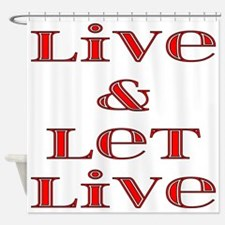 Live and Let Live Shower Curtain