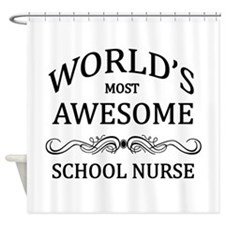 World's Most Awesome School Nurse Shower Curtain