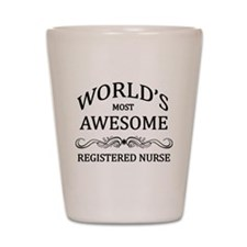 World's Most Awesome Registered Nurse Shot Glass