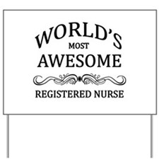 World's Most Awesome Registered Nurse Yard Sign