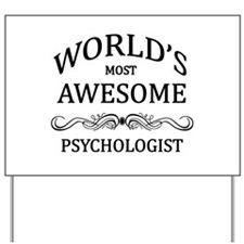 World's Most Awesome Psychologist Yard Sign