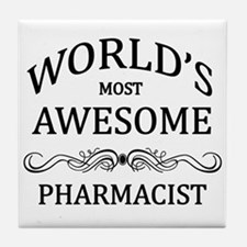 World's Most Awesome Pharmacist Tile Coaster