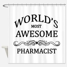 World's Most Awesome Pharmacist Shower Curtain
