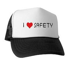 i love safety Trucker Hat