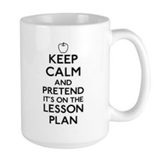 Keep Calm and Pretend Its On the Lesson Plan Mug