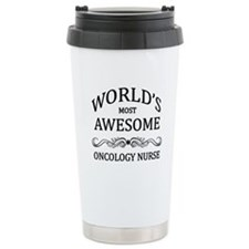 World's Most Awesome Oncology Nurse Travel Mug