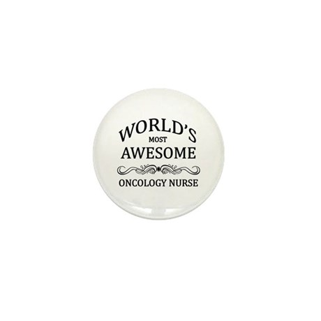 World's Most Awesome Oncology Nurse Mini Button (1