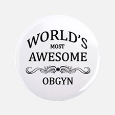 "World's Most Awesome OBGYN 3.5"" Button"