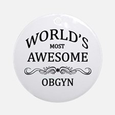 World's Most Awesome OBGYN Ornament (Round)