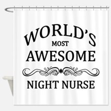 World's Most Awesome Night Nurse Shower Curtain