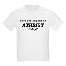 Have You Hugged An Atheist Today T-Shirt