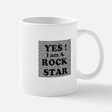 Yes, I am a Rock Star Mug