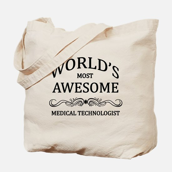 World's Most Awesome Medical Technologist Tote Bag