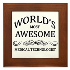 World's Most Awesome Medical Technologist Framed T