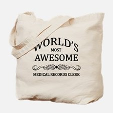 World's Most Awesome Medical Records Clerk Tote Ba