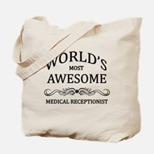 World's Most Awesome Medical Receptionist Tote Bag