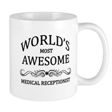 World's Most Awesome Medical Receptionist Small Mug