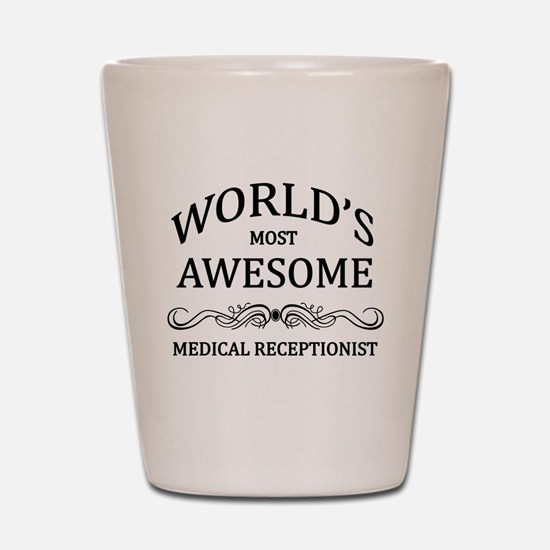 World's Most Awesome Medical Receptionist Shot Gla