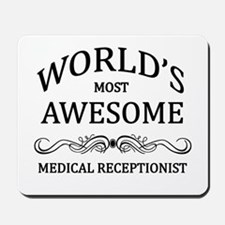 World's Most Awesome Medical Receptionist Mousepad