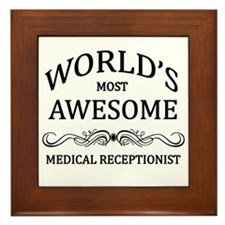 World's Most Awesome Medical Receptionist Framed T
