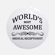 World's Most Awesome Medical Receptionist Ornament