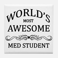 World's Most Awesome Med Student Tile Coaster