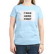 I Was Here First Women's Pink T-Shirt