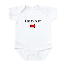 He Did It --> Infant Bodysuit
