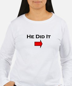 He Did It --> T-Shirt