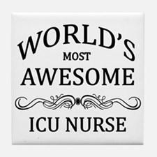 World's Most Awesome ICU Nurse Tile Coaster