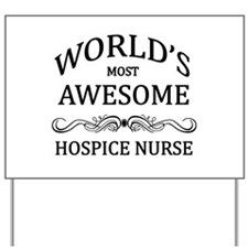 World's Most Awesome Hospice Nurse Yard Sign