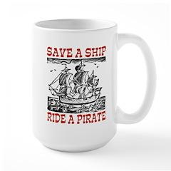 Save a Ship, Ride a Pirate Mug
